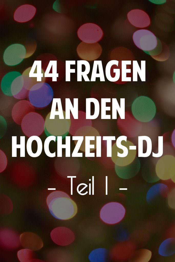 44 Fragen an den Hochzeits-DJ Teil 1