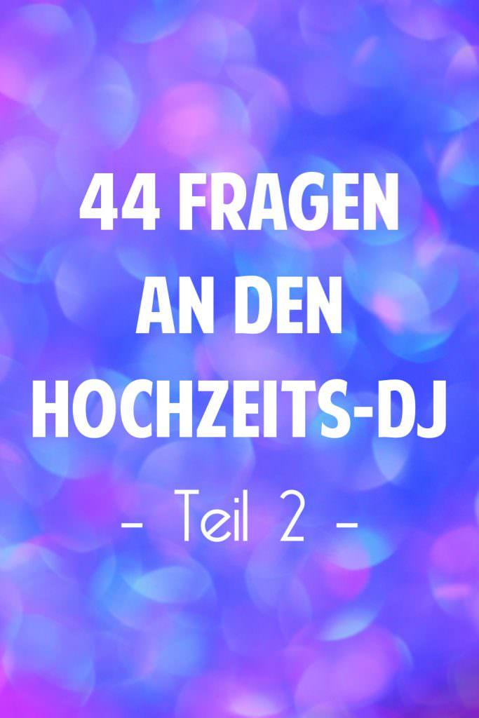 44 Fragen an den Hochzeits-DJ Teil 2