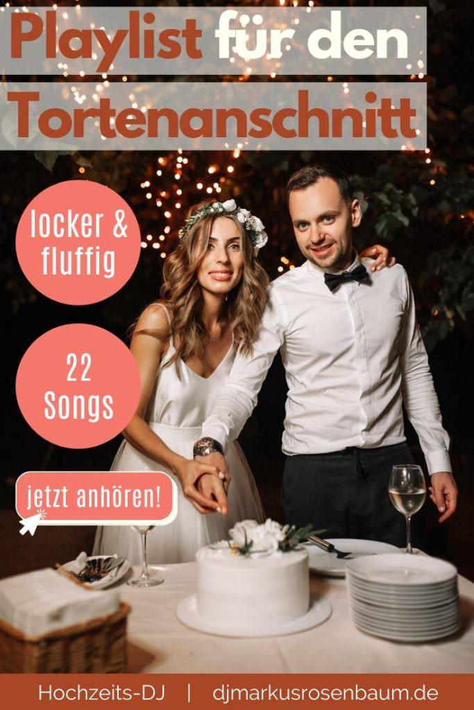 Playlist für den Hochzeits-Tortenanschnitt von DJ Markus Rosenbaum